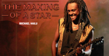 The Making of a Star- Michael Hailu